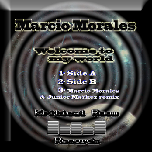 Márcio Morales - Welcome To My World (Original) (Side A) Out Now - Kritical Room Records