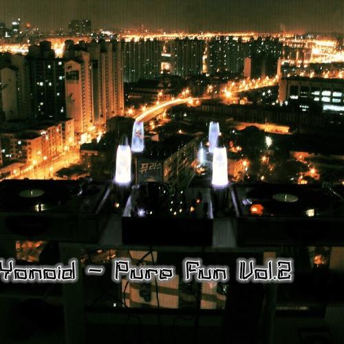 DJ Yonoid - Pure Fun Vol.02