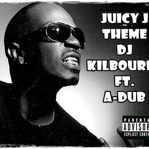 Kilbourne ft. A-Dub - Juicy J's Theme