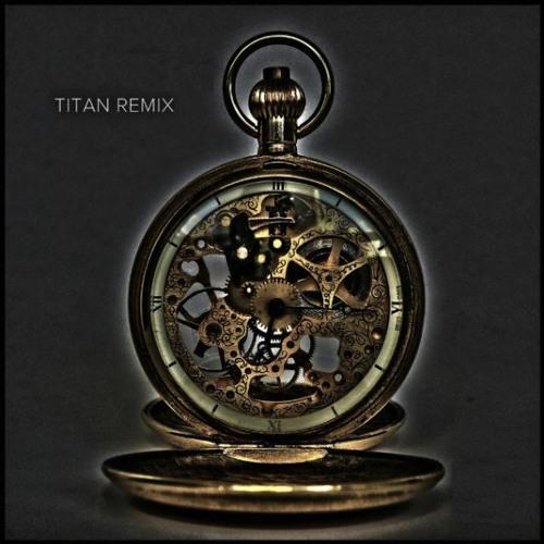 Clockwork - Titan (Aylen Remix)
