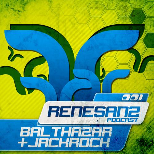Renesanz Podcast 001 with Balthazar & JackRock