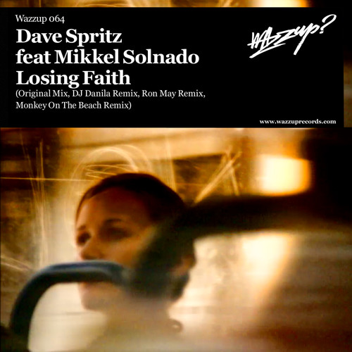 Dave Spritz ft. Mikkel Solnado  - Losing Faith (Original Mix)