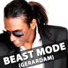 BEAST MODE (GERARDAM)
