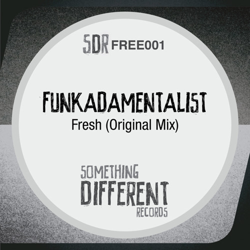 Funkdamentalist - Fresh [Something Different Records] - FREE DOWNLOAD - 320 kbps