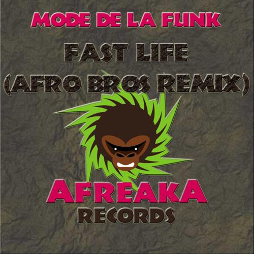 Mode De La Fvnk - Fast Life (Afro Bros remix)