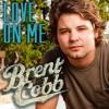 Brent Cobb - Love On Me