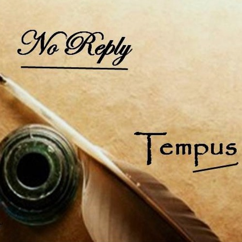 No Reply  - Tempus