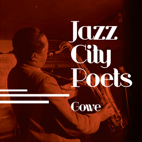 Gowe - Jazz City Poets