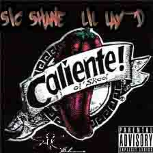 Caliente- SIC Shane & Lil Lay-D (Prod. By The Superiors) Free Download!!!!!