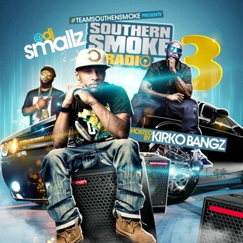 Damgroove, DJ Smallz, Southern Smoke Radio 3 (Hosted By Kirko Bangz)