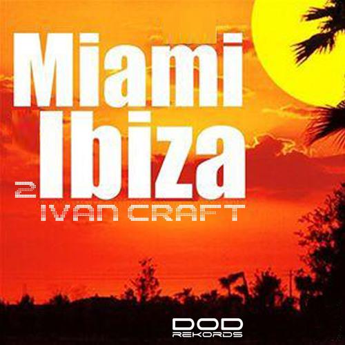 ๖ۣۜIvan Craft - Miami 2 Ibiza (2012 Radio Mix)
