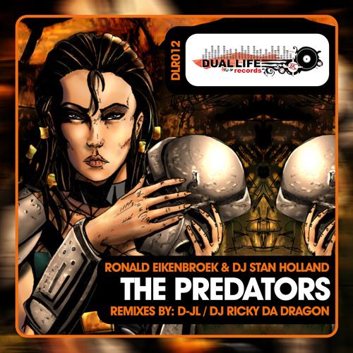 Ronald Eikenbroek & DJ Stan Holland - The Predators (D-JL Remix) - Preview - Buy It on Beatport