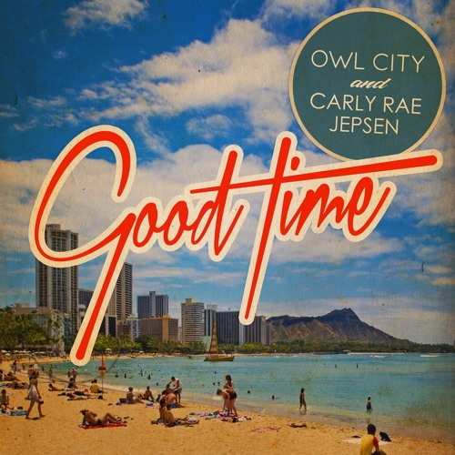 Carly Rae Jepsen & Owl City - Good Time (Ruffy Le RaRe Extended Remix)