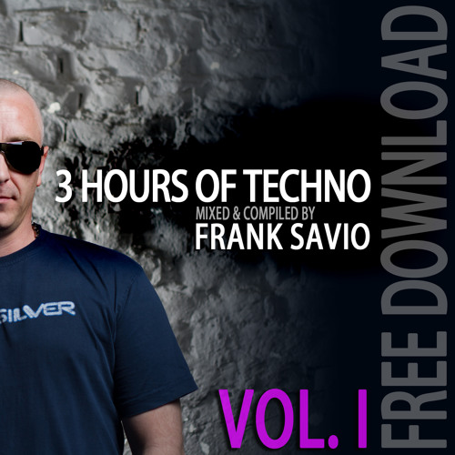 "FRANK SAVIO ""3 HOURS OF TECHNO - VOL.1"" DJ-SET [07/2012] FREE DOWNLOAD"