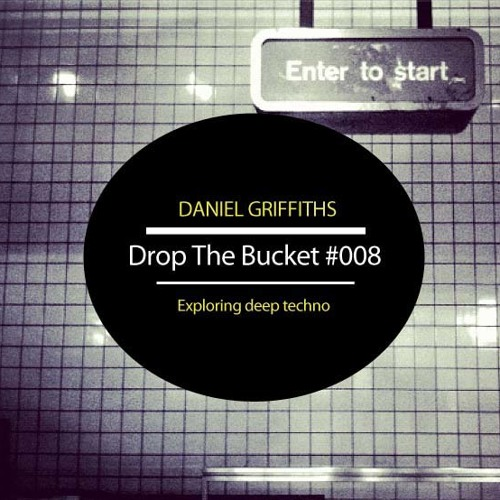 Drop The Bucket #008 (15.09.2012)