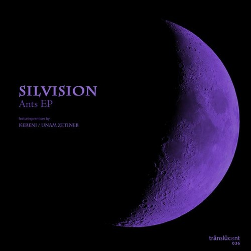 Silvision - Soldier Ant (Kereni Remix) [translucent036]