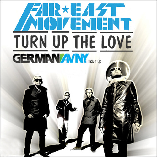 Far East Movement - Turn Up The Love (German Avny Mashup)
