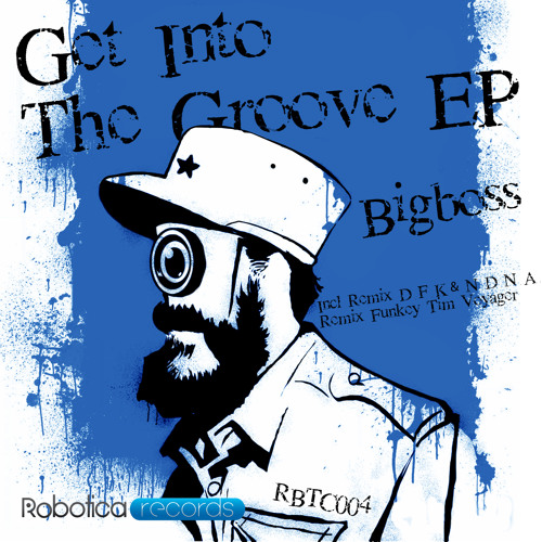 Bigboss  - Get Into The Groove EP