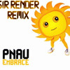 Pnau - Embrace (Sir Render Remix)