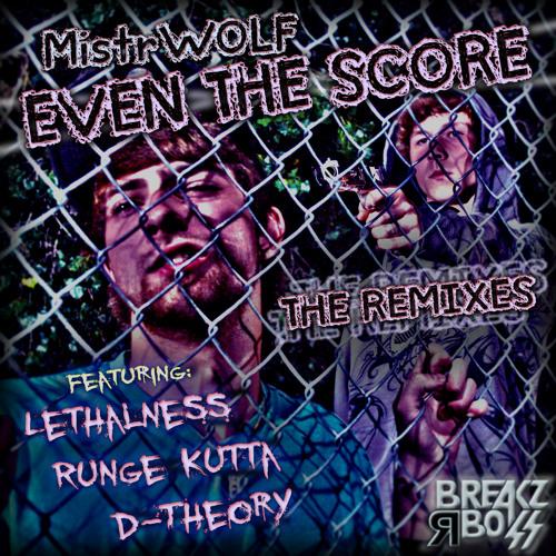 MistrWOLF - Even The Score (Runge Kutta & D-Theory Trip Hop Remix) - OUT NOW ON BEATPORT