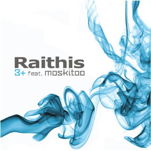 """""""Raithis""""  3+feat.moskitoo"""