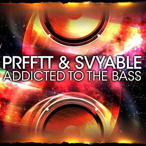 Addicted to the Bass (Svyable + PRFFTT Remix)