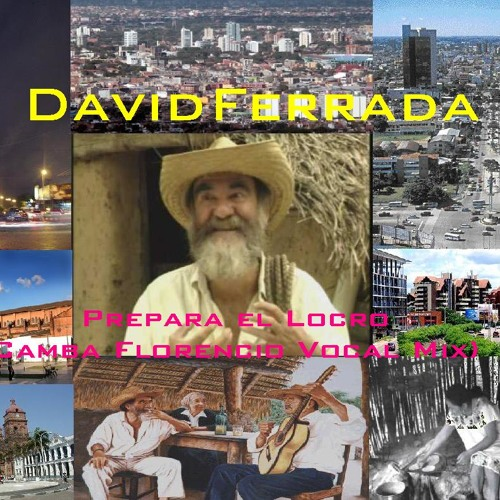 David Ferrada - Prepara el Locro(Camba Florencio Vocal Mix)