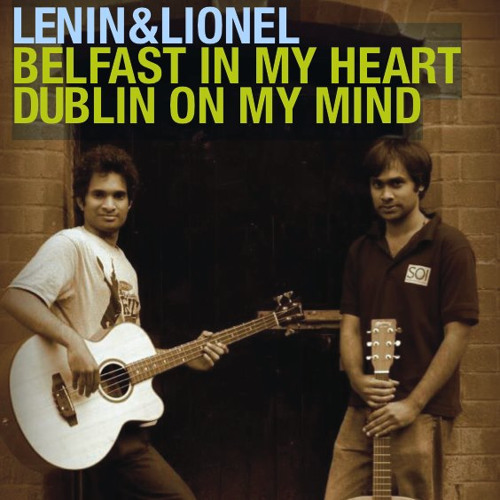 Lenin and Lionel - Belfast in my heart, Dublin on my mind