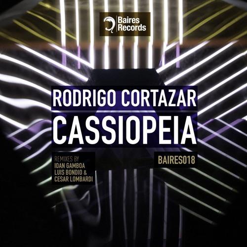 Cassiopeia - Rodrigo Cortazar - Ioan Gamboa Remix