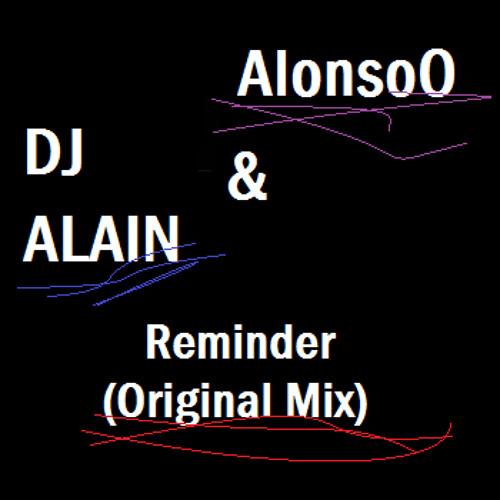 DJ Alain & AlonsoO - Reminder (Original Mix)