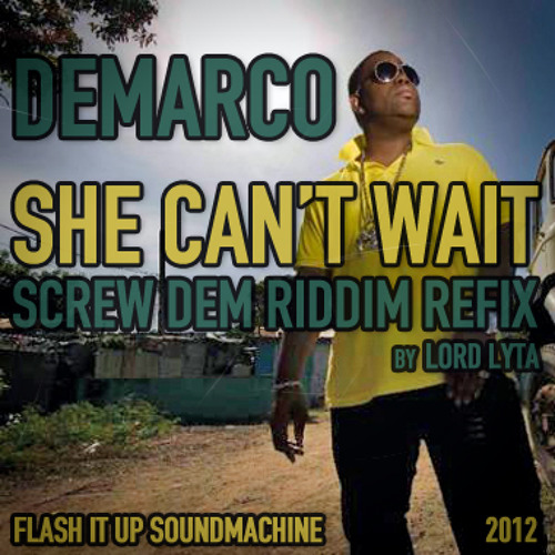 Demarco - She Can't Wait (Screw Dem Riddim Refix by Lord Lyta)