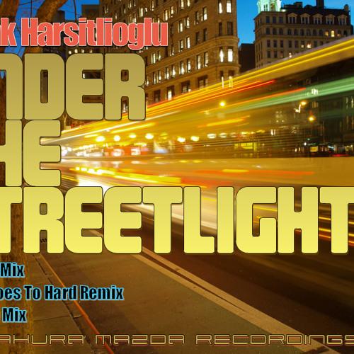Burak Harşitlioğlu-Under The Streetlights (Burak Goes To Hard Remix)