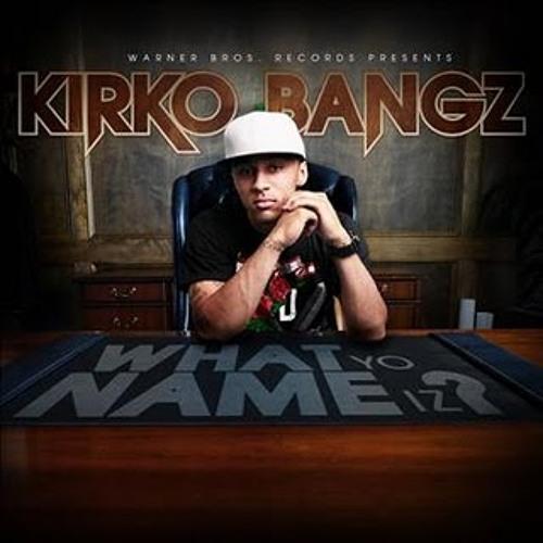 What Yo Name Iz? - Dj Blackout Ft. Kirko Bangz