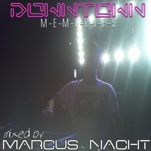 "Marcus Nacht Dj-Set: ""Downtown Memories"""