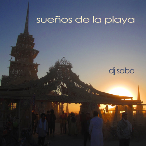 Sueños de la Playa - Dj Sabo (Tribute to Burning Man)