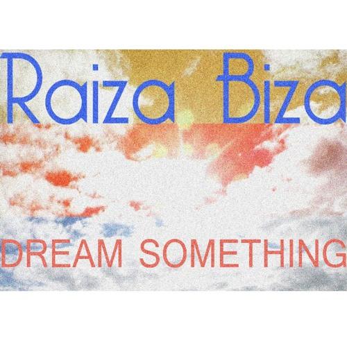 Raiza Biza - Dream Something (Prod. Crime Heat Beats)