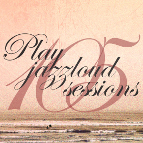 playjazzloud sessions vol 105