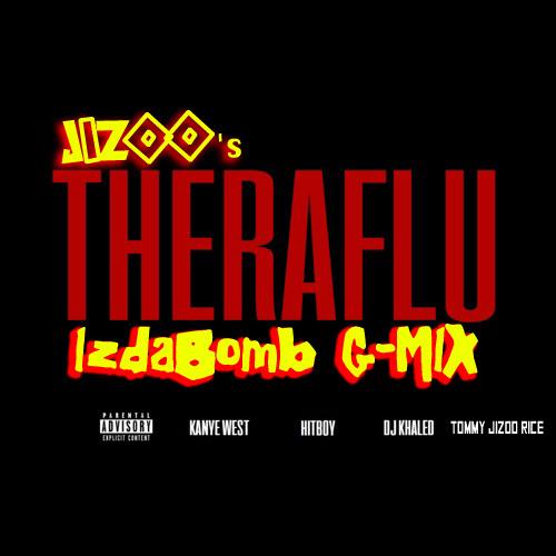 Theraflu - by Kanye West & DJ Khaled (Izdabomb G-MIX)