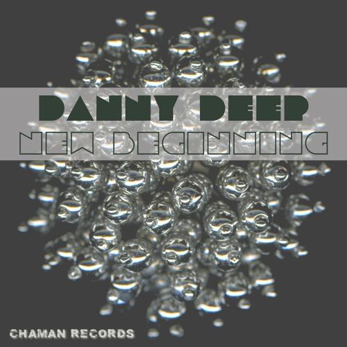 Danny Deep-New beginning (Original mix) // Chaman Records