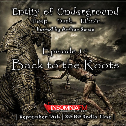 Arthur Sense - Entity of Underground #014: Back to the Roots [September 2012] on Insomniafm.com