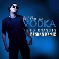Fo Onassis feat. Kat Deluna, Fatman Scoop, David S - She Said Her Name Was Vodka (Aurelko bootleg)
