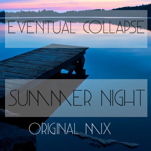 [PREVIEW] Eventual Collapse - Summer Night (Unmastered Cut)