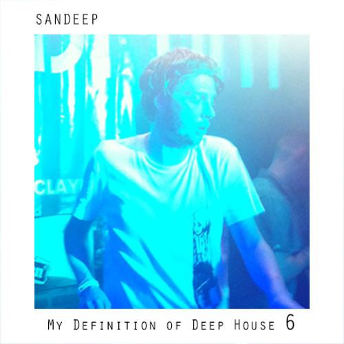 Sandeep - My Definition of Deep House Part VI
