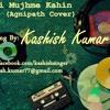 Abhi Mujhme Kahin (Agnipath Cover) - Output - Stereo Out