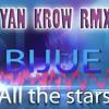All The Stars (Yan Krow Cut Remix)