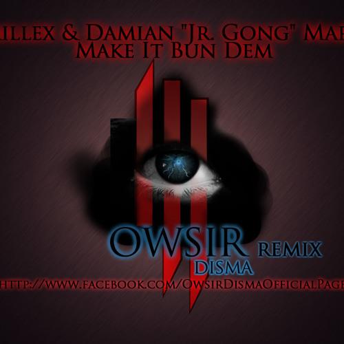 """Skrillex & Damian """"Jr. Gong"""" Marley - Make It Bun Dem (OWSIR REMIX)"""