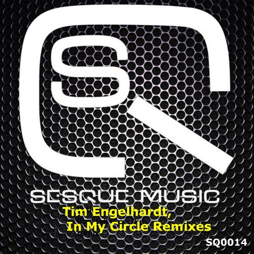 Tim Engelhardt - In My Circle (Mario Spit Remix) [Sesque Music]