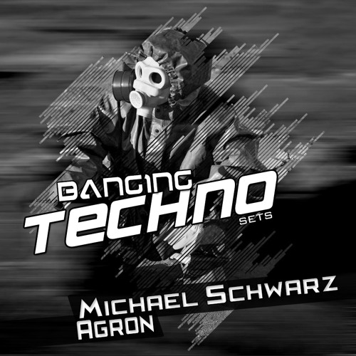 Banging Techno sets :: 039 >> Michael Schwarz // Agron