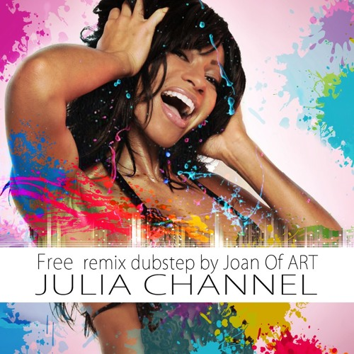 Free by Julia Channel (Joan Of ART Remix)
