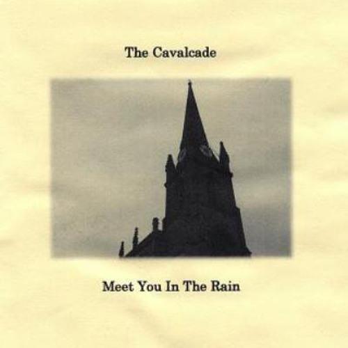 Meet You In The Rain - The Cavalcade (Meet You in the Rain EP; 2009)